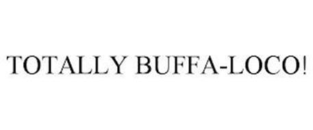TOTALLY BUFFA-LOCO!