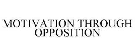 MOTIVATION THROUGH OPPOSITION