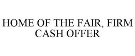 HOME OF THE FAIR, FIRM CASH OFFER