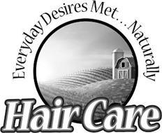 EVERYDAY DESIRES MET . . . NATURALLY HAIR CARE