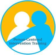 PERSON-CENTERED INTERVENTION TRAINING