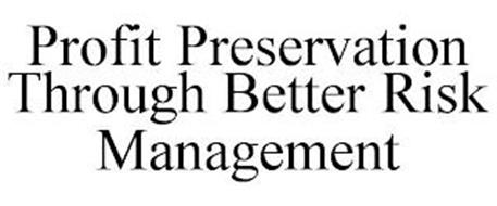 PROFIT PRESERVATION THROUGH BETTER RISK MANAGEMENT