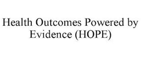 HEALTH OUTCOMES POWERED BY EVIDENCE (HOPE)