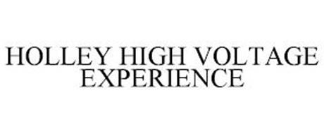 HOLLEY HIGH VOLTAGE EXPERIENCE