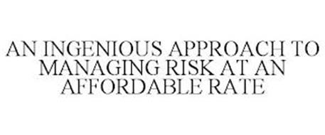 AN INGENIOUS APPROACH TO MANAGING RISK AT AN AFFORDABLE RATE