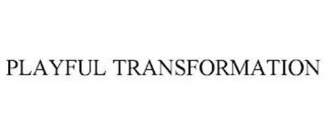 PLAYFUL TRANSFORMATION