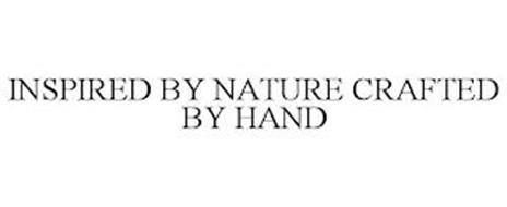 INSPIRED BY NATURE CRAFTED BY HAND