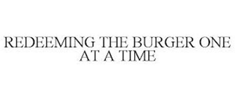 REDEEMING THE BURGER ONE AT A TIME