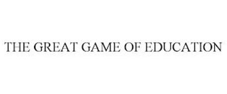 THE GREAT GAME OF EDUCATION
