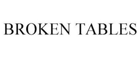 BROKEN TABLES