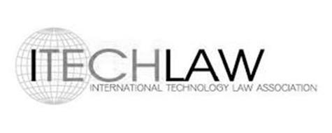 ITECHLAW INTERNATIONAL TECHNOLOGY LAW ASSOCIATION