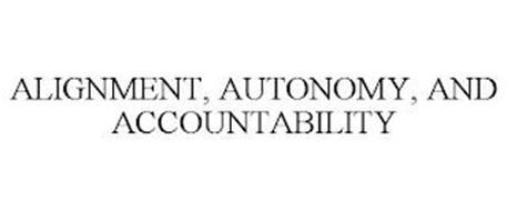 ALIGNMENT, AUTONOMY, AND ACCOUNTABILITY