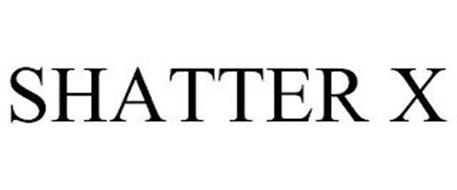 SHATTER X