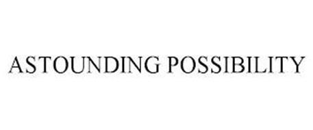 ASTOUNDING POSSIBILITY