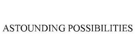 ASTOUNDING POSSIBILITIES