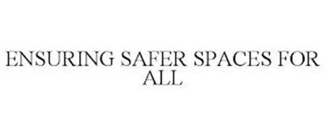 ENSURING SAFER SPACES FOR ALL