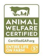 ANIMAL WELFARE CERTIFIED CERTIFIEDGAP.ORG ENTIRE LIFE ON FARM 5+