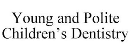 YOUNG AND POLITE CHILDREN'S DENTISTRY