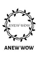 ANEW WOW