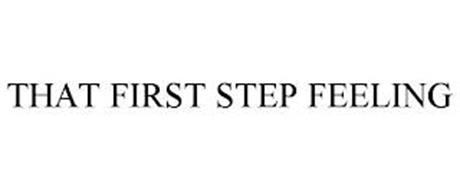 THAT FIRST STEP FEELING