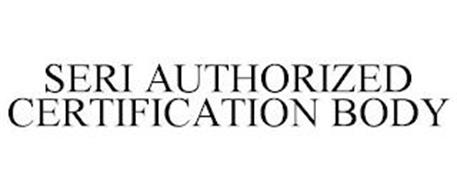SERI AUTHORIZED / CERTIFICATION BODY