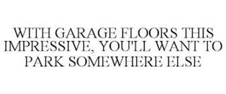 WITH GARAGE FLOORS THIS IMPRESSIVE, YOU'LL WANT TO PARK SOMEWHERE ELSE