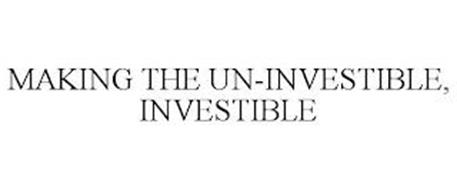 MAKING THE UN-INVESTIBLE, INVESTIBLE