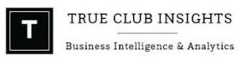 T TRUE CLUB INSIGHTS BUSINESS INTELLIGENCE & ANALYTICS