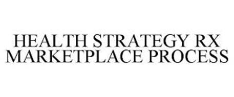 HEALTH STRATEGY RX MARKETPLACE PROCESS