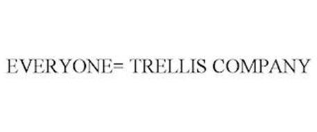 EVERYONE= TRELLIS COMPANY