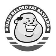 BALD HEADED FAT BASTARD