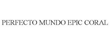 PERFECTO MUNDO EPIC CORAL