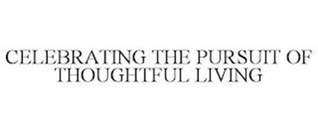 CELEBRATING THE PURSUIT OF THOUGHTFUL LIVING