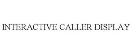 INTERACTIVE CALLER DISPLAY