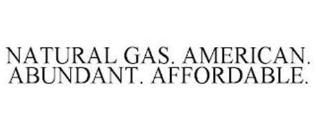 NATURAL GAS. AMERICAN. ABUNDANT. AFFORDABLE.