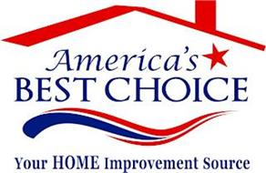 AMERICA'S BEST CHOICE YOUR HOME IMPROVEMENT SOURCE