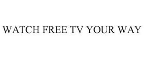 WATCH FREE TV YOUR WAY