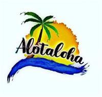 ALOTALOHA