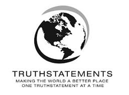 TRUTHSTATEMENTS MAKING THE WORLD A BETTER PLACE ONE TRUTHSTATEMENT AT A TIME