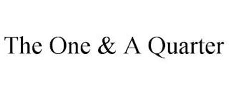 THE ONE & A QUARTER