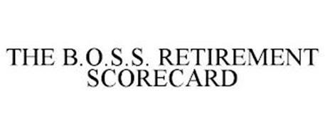 THE B.O.S.S. RETIREMENT SCORECARD