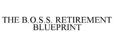 THE B.O.S.S. RETIREMENT BLUEPRINT
