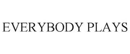 EVERYBODY PLAYS