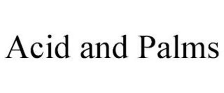 ACID AND PALMS