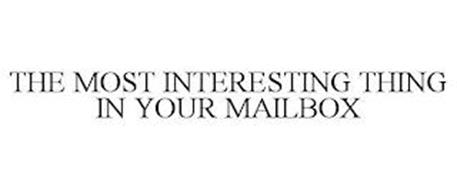 THE MOST INTERESTING THING IN YOUR MAILBOX