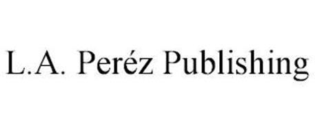 L.A. PERÉZ PUBLISHING