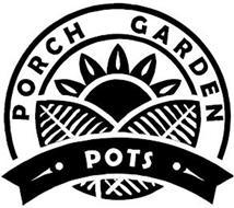 PORCH GARDEN POTS