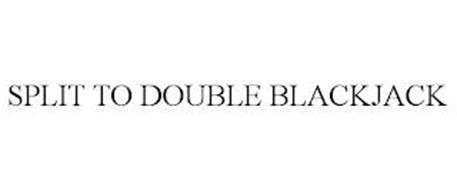 SPLIT TO DOUBLE BLACKJACK