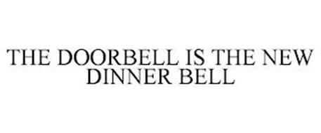 THE DOORBELL IS THE NEW DINNER BELL