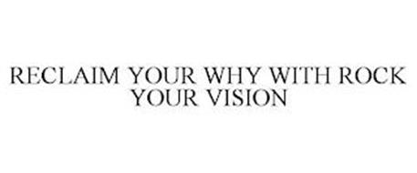 RECLAIM YOUR WHY WITH ROCK YOUR VISION